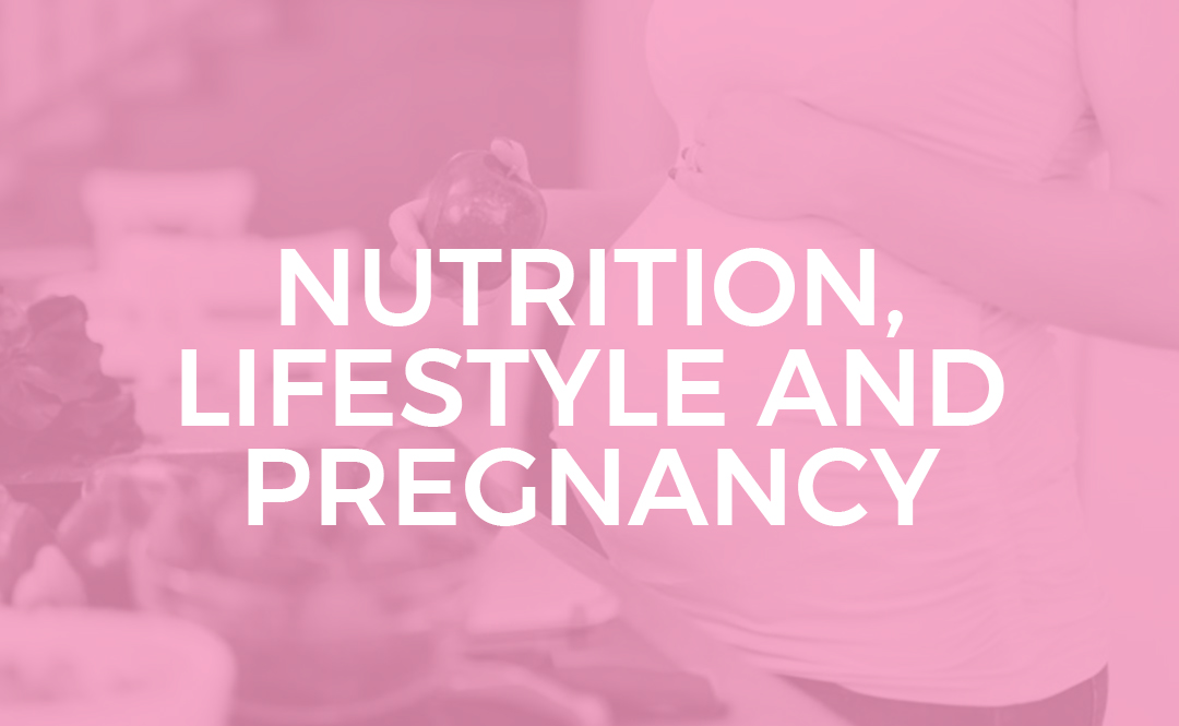 NUTRITION LIFESTYLE AND PREGNANCY