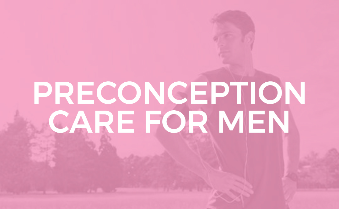 PRECONCEPTION CARE FOR MEN