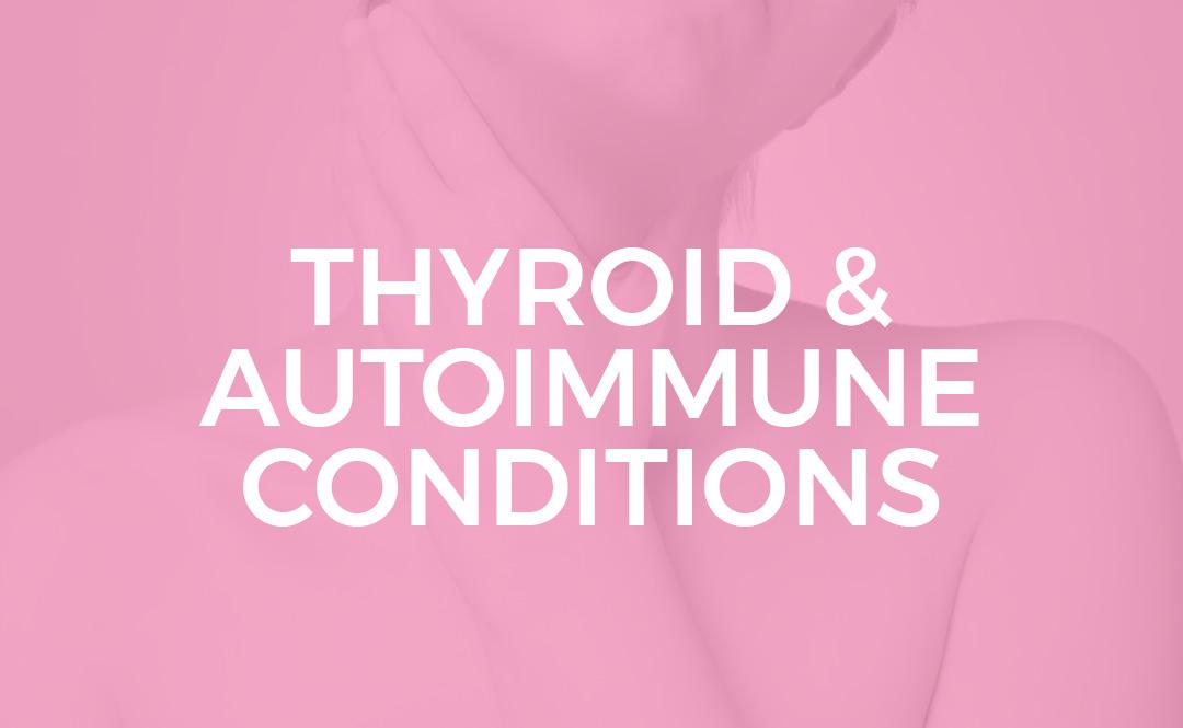 THYROID AUTOIMMUNE CONDITIONS