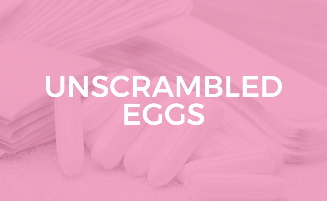 Unscrambled Eggs